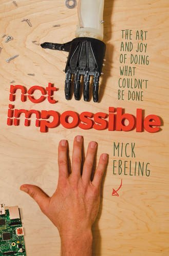 9781476782805: Not Impossible: The Art and Joy of Doing What Couldn't Be Done