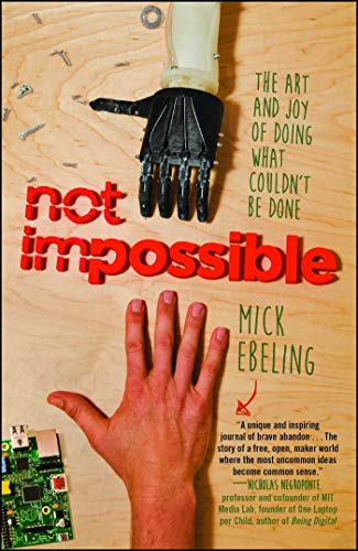 9781476782829: Not Impossible: The Art and Joy of Doing What Couldn't Be Done