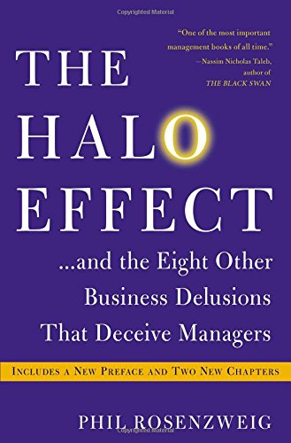 9781476784038: The Halo Effect: ...and the Eight Other Business Delusions That Deceive Managers
