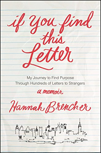If You Find This Letter: My Journey to Find Purpose Through Hundreds of Letters to Strangers: ...