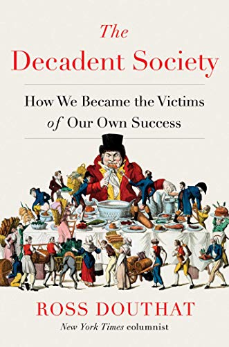 9781476785240: The Decadent Society: How We Became the Victims of Our Own Success