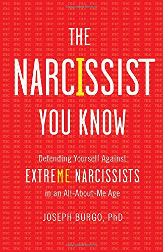 9781476785684: The Narcissist You Know: Defending Yourself Against Extreme Narcissists in an All-About-Me Age