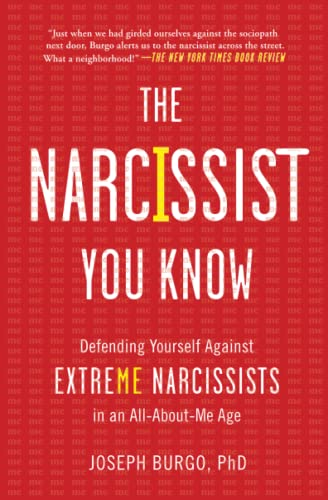 9781476785691: The Narcissist You Know: Defending Yourself Against Extreme Narcissists in an All-About-Me Age