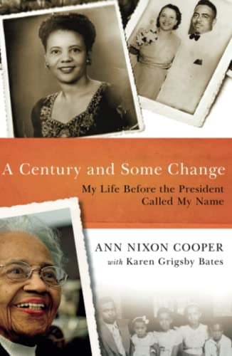 9781476786353: A Century and Some Change: My Life Before the President Called My Name