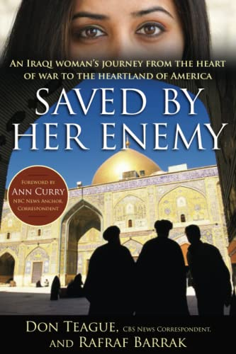 9781476786452: Saved by Her Enemy: An Iraqi woman's journey from the heart of war to the heartland of America