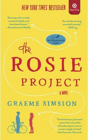 The Rosie Project: A Novel (Club Pick): Graeme Simsion