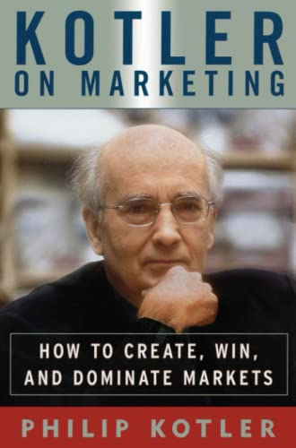 9781476787909: Kotler on Marketing: How To Create, Win, And Dominate Markets
