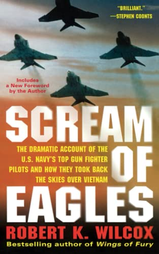 9781476788418: Scream of Eagles: The Dramatic Account of the U.S. Navy's Top Gun Fighter Pilots and How They Took Back the Skies Over Vietnam