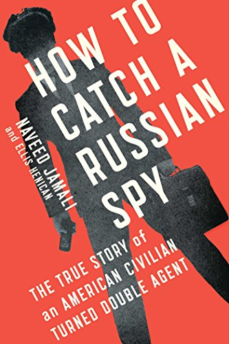 9781476788821: How to Catch a Russian Spy: The True Story of an American Civilian Turned Double Agent