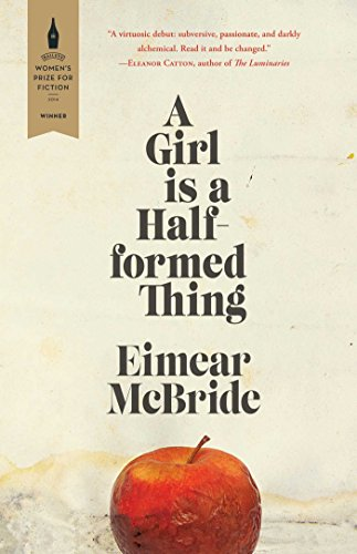 A Girl Is a Half-formed Thing: Mcbride, Eimear