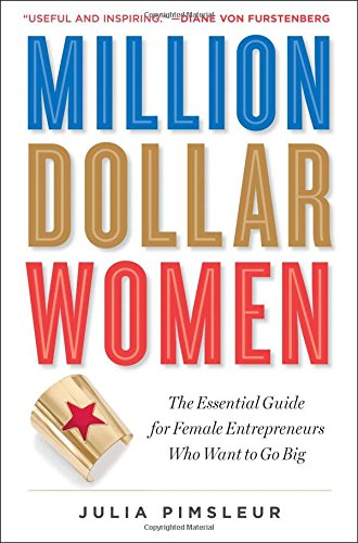 9781476790299: Million Dollar Women: The Essential Guide for Female Entrepreneurs Who Want to Go Big