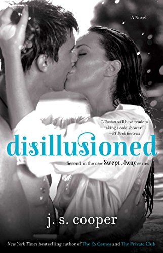 Disillusioned (Swept Away): J. S. Cooper