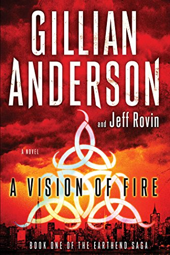 A Vision of Fire: Gillian Anderson, Jeff