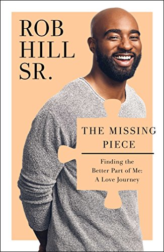 9781476791685: The Missing Piece: Finding the Better Part of Me: A Love Journey
