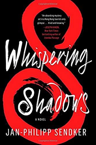 Whispering Shadows: A Novel (The Rising Dragon Series): Sendker, Jan-Philipp
