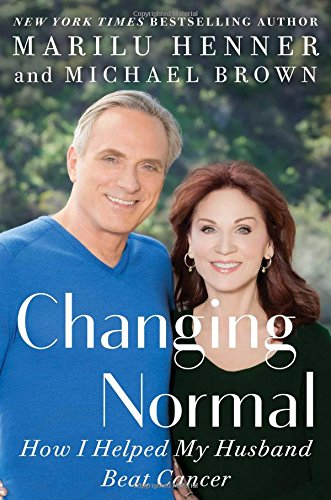 Love, Detox, & Changing Normal: How I Helped My Husband Beat Cancer: Henner, Marilu