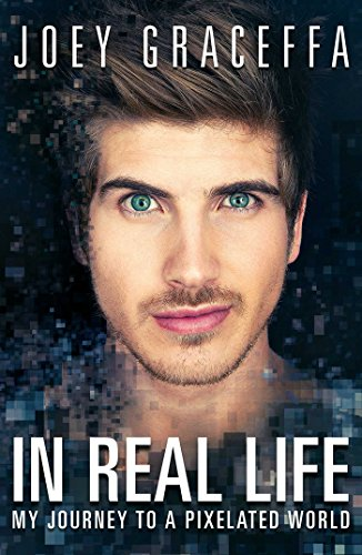 9781476794303: In Real Life: My Journey to a Pixelated World