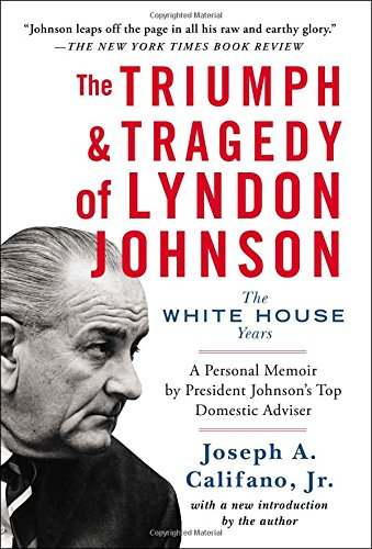 Triumph & Tragedy Of Lyndon Johnson The White House Years