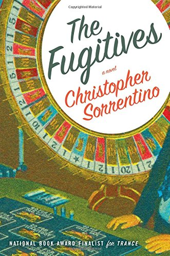 The Fugitives (Signed First Edition): Christopher Sorrentino