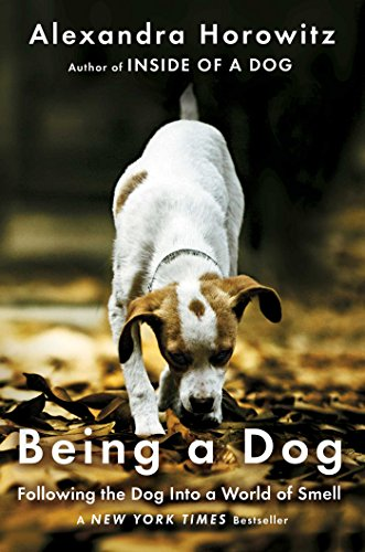 9781476795997: Being a Dog: Following the Dog Into a World of Smell