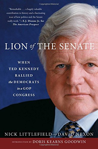 9781476796161: Lion of the Senate: When Ted Kennedy Rallied the Democrats in a GOP Congress