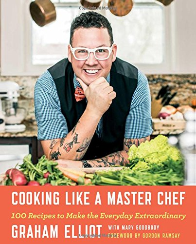 9781476796512: Cooking Like a Master Chef: 100 Recipes to Make the Everyday Extraordinary