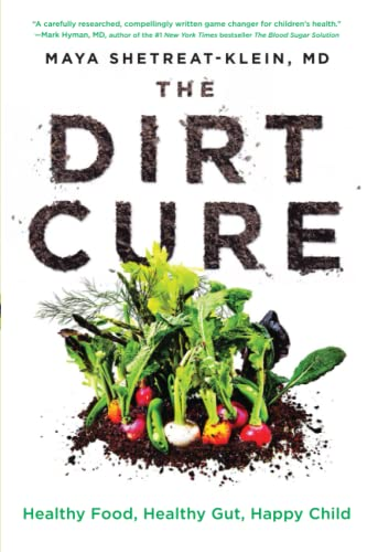 9781476796987: The Dirt Cure: Healthy Food, Healthy Gut, Happy Child