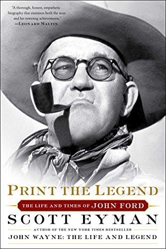 9781476797724: Print the Legend: The Life and Times of John Ford