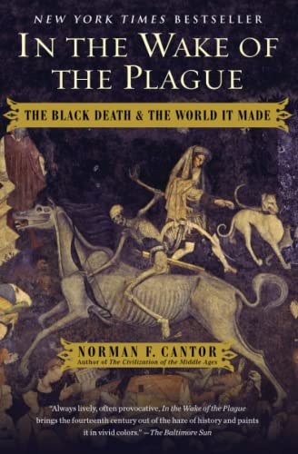 9781476797748: In the Wake of the Plague: The Black Death and the World It Made