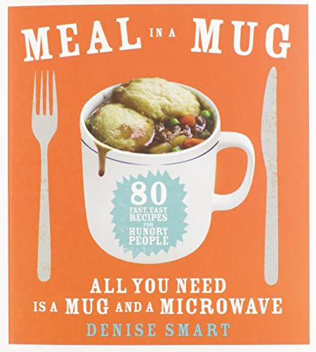 9781476798141: Meal in a Mug: 80 Fast, Easy Recipes for Hungry People―All You Need Is a Mug and a Microwave