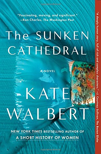 The Sunken Cathedral: A Novel: Walbert, Kate