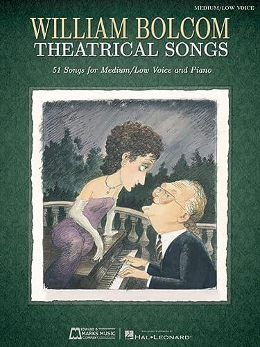 9781476801988: William Bolcom: Theatrical Songs: Medium/Low Voice