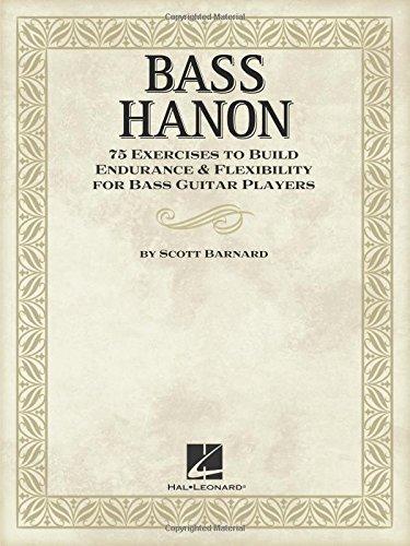 9781476805993: Bass Hanon: 75 Exercises to Build Endurance & Flexibility for Bass Guitar Players: 75 Exercises to Build Endurance and Flexibility for Bass Guitar Players