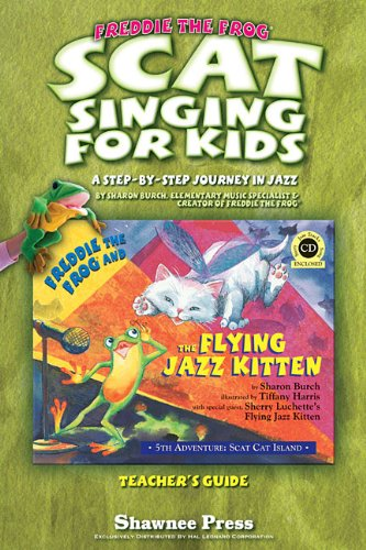 9781476812045: Scat Singing for Kids: A Step-By-Step Journey in Jazz (Freddie the Frog)