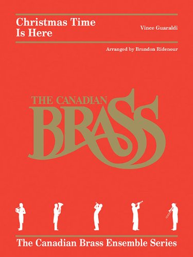 9781476813417: Christmas Time Is Here: Brass Quintet (The Canadian Brass Ensemble Series)