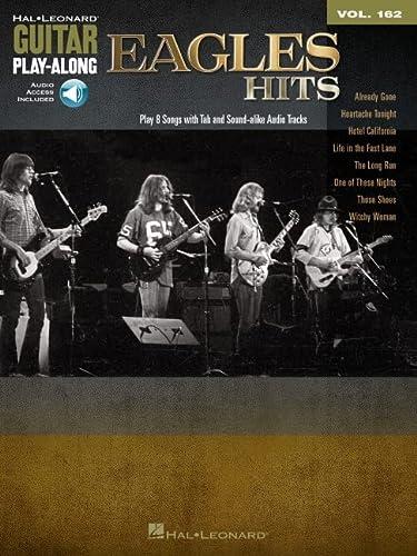 Eagles Hits: Guitar Play-Along Volume 162 (Hal Leonard Guitar Play-Along) (With Free Enhanced CD): ...