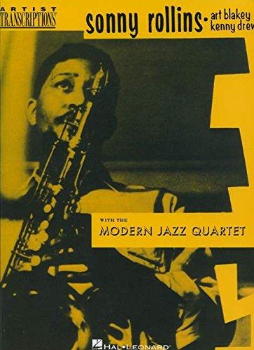 9781476814568: Sonny Rollins, Art Blakey & Kenny Drew with the Modern Jazz Quartet: Tenor Saxophone (Artist Transcriptions)