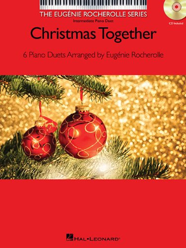 Christmas Together: 6 Piano Duets Arranged by Eugenie Rocherolle: Eugenie Rocherolle