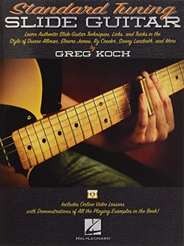 Standard Tuning Slide Guitar: With Online Video Lessons: Greg Koch