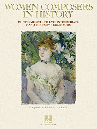 9781476817491: Women Composers in History: 18 Intermediate to Late Intermediate Piano Pieces by 8 Composers