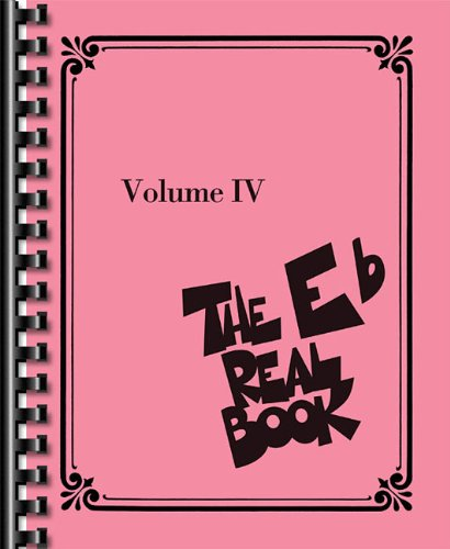 9781476818443: The Real Book - Volume IV: Eb Edition (Fake Book)