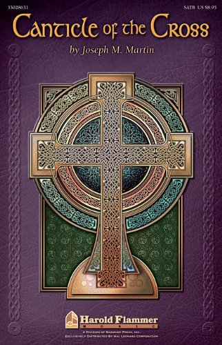 9781476868028: Joseph M. Martin: Canticle Of The Cross SATB
