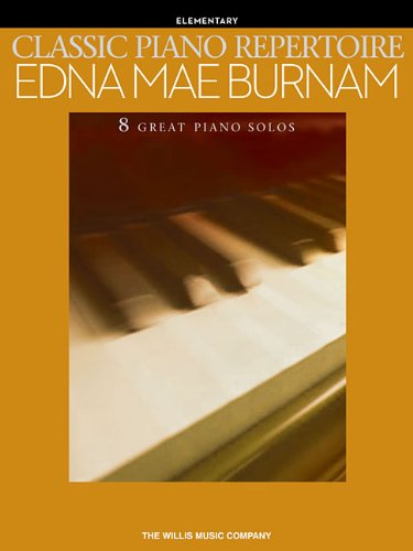 9781476874388: Classic Piano Repertoire - Edna Mae Burnam: Early to Later Elementary Level