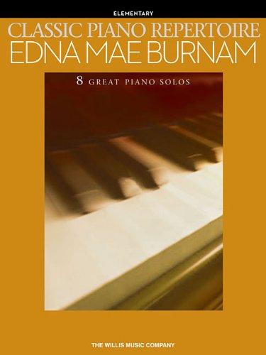 9781476874388: CLASSIC PIANO REPERTOIRE - EDNA MAE BURNAM (ELEMENTARY)