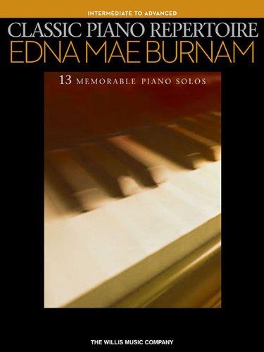 9781476874395: Classic Piano Repertoire - Edna Mae Burnam: Intermediate to Advanced Level