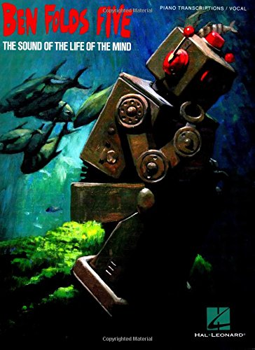 Ben Folds Five - The Sound Of The Life Of The Mind: Folds, Ben Five