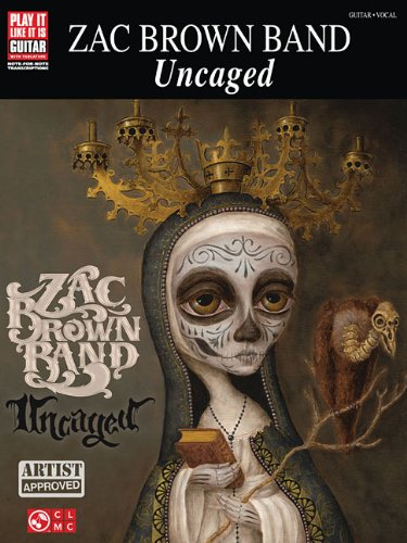 9781476874678: Zac Brown Band: Uncaged (Play It Like It Is Guitar)