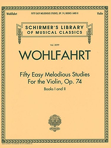 Fifty Easy Melodious Studies for the Violin,: Wohlfahrt, Franz (Composer)