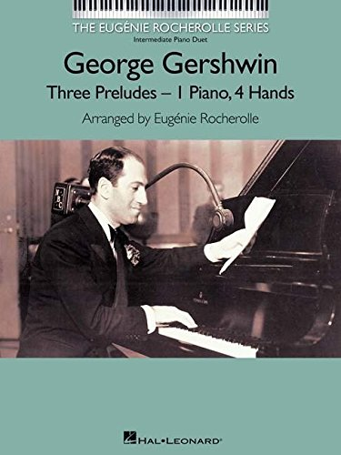 9781476889412: George Gershwin: Three Preludes (Eugenie Rocherolle)