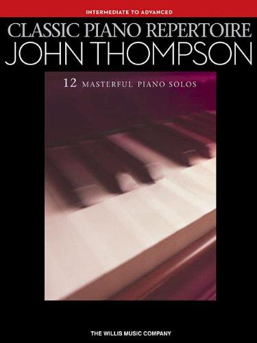 9781476889580: Classic Piano Repertoire - John Thompson (Intermediate To Advanced)